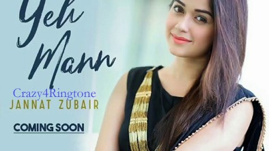 Yeh Mann Song Ringtone | Ft Jannat Zubair