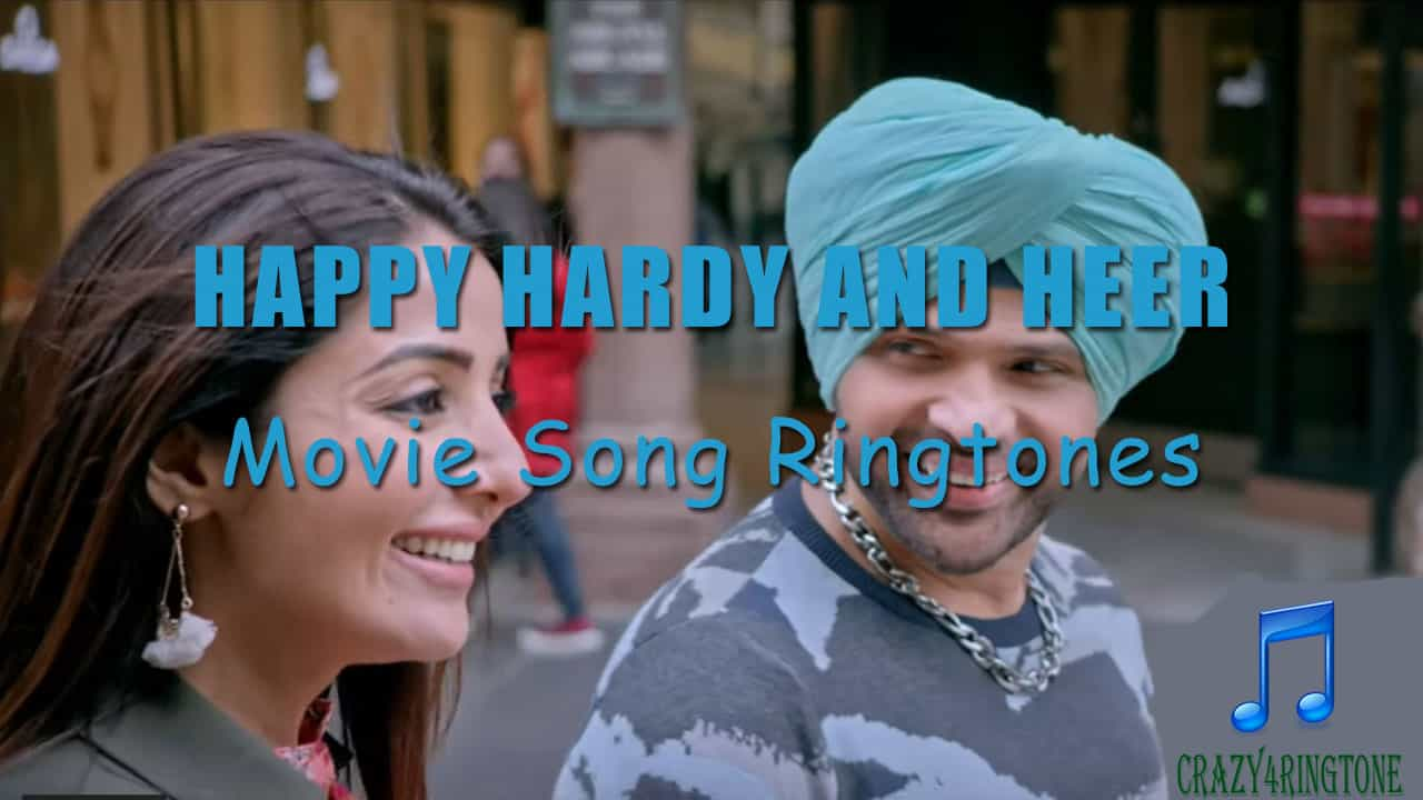 happy-hardy-and-heer-hindi-movie-songs-ringtone