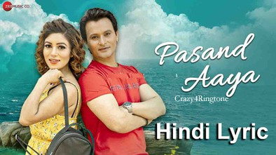 Pasand Aaya song ringtone