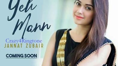 Yeh Mann Song Ringtone | Ft Jannat Zubair